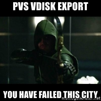 pvs-vdisk-export-you-have-failed-this-city